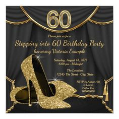 Black Gold Shoe Stepping into 60 Birthday Party Invitation Glitter High Heels, Gold High Heels, Gold Shoes, Gold Glitter, 60th Birthday Party Invitations, Gold Birthday Party, 60 Birthday, Birthday Ideas, Birthday Decorations
