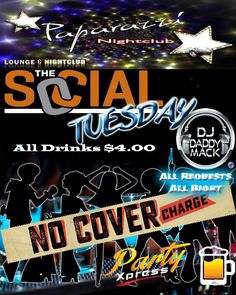 Social Tuesday All Drinks $4.00 All Requests all night with Rod DJ Daddy Mack(c)