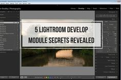 5 Lightroom Develop Module Secrets Revealed
