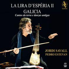 Cantos da terra e danzas antigas. La Lira d'Esperia II - Galicia - Jordi Savall