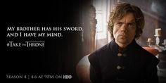 """""""A mind needs books like a sword needs a whetstone."""" One of Tyrion's many unforgettable quotes. #TakeTheThrone pic.twitter.com/hOsY4kBkwv"""