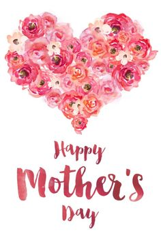 """""""Happy Mother's Day!"""""""