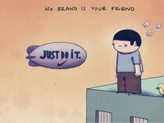 no brand is your friend by Michael Paredrakos via slideshare