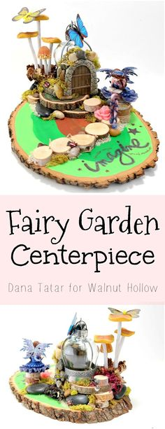 Whimsical Fairy Garden Centerpiece Tutorial by Dana Tatar for Walnut Hollow