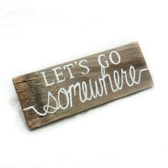 Let's Go Somewhere Pallet sign Adventure sign Traveling sign Outdoor Living Rustic home decor Wooden signs Dorm art Dorm signs Summer decor