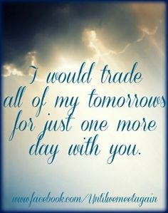 Then you could take me Home with you, together forever, no more grief, no more loneliness xxx