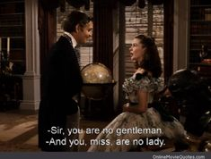 'Gone With The Wind' starring Clark Gable as Rhett Butler and Vivien Leigh as Scarlett. You Are No Lady - Gone With the Wind Favorite Movie Quotes, Famous Movie Quotes, Famous Movies, Tv Quotes, Old Movie Quotes, Go To Movies, Old Movies, Great Movies, Awesome Movies