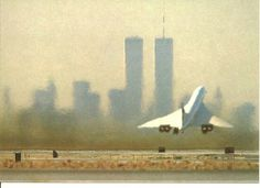 Concorde and the World Trade Center in the background.