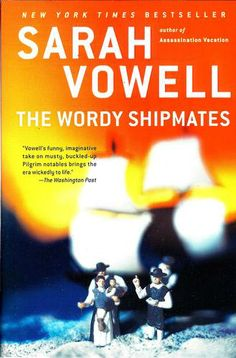The Wordy Shipmates: Sarah Vowell: 9781594484001: Amazon.com: Books
