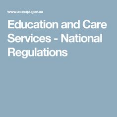 Education and Care Services - National Regulations