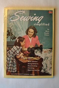 """Sewing Simplified"" by Mary Brooks Picken, 1953"