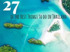 27 of the Best Things to do in Thailand