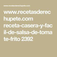 www.recetasderechupete.com receta-casera-y-facil-de-salsa-de-tomate-frito 2392
