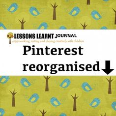For those who use Pinterest for sourcing educational ideas, how do you organise your boards?  I've reorganised my Pinterest Boards into vertical groupings. What do you think?