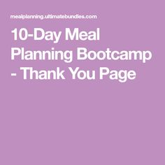 10-Day Meal Planning Bootcamp - Thank You Page