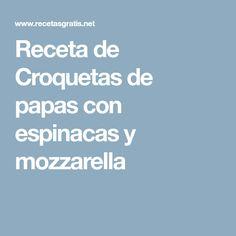 Receta de Croquetas de papas con espinacas y mozzarella Salsa Fresca, Mozzarella, Food, Queso, Ideas Para, Hash Brown Recipes, Snacks, Vegetables, Egg Wash
