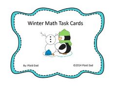 Winter Math Task Cards is a collection of 36 tasks involving winter fun!  $  #Winter  #TaskCards  #PlaidDad   #WordProblems http://www.teacherspayteachers.com/Product/Winter-Math-Task-Cards-1623063