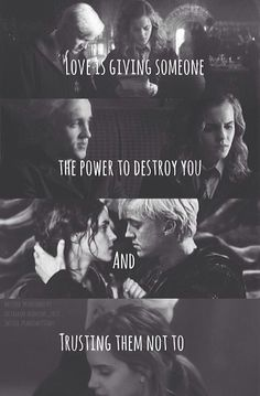 """Love is giving someone the power to destroy you and trusting them not to"" - unknown"