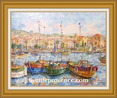 Decorate and Enjoy your Home with Provencal Fine artwork with Original Marina 	(Barques a Sainte Maxime) by renowned French Artist Philippe GIRAUDO.  	www.livelifeprovence.com #llprovence Fine Artwork, Painting, Artwork, French Artists, Original Artwork