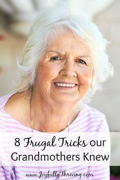 Our grandmothers knew some tricks about frugality that we would do well to remember! -- Joyfully Thriving