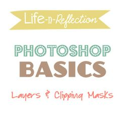 Photoshop Basics Series by Life-n-Reflection at Somewhat Simple