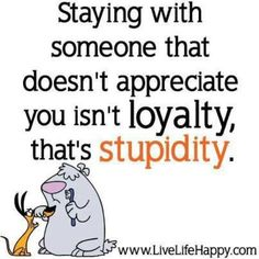 This applies to friends too, at least I found a loyal partner not one that controls me, doesn't appreciate me, etc
