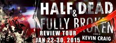 Half Dead & Fully Broken by Kevin Craig Genre: young-adult, contemporary-fantasy Publisher: Curiosity Quills Press Date of . Writing A Book, Good Books, Novels, Tours, Events, Write A Book, Great Books, Fiction, Romance Novels