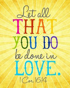 1 Corinthians 16:14 #scripture #God #love