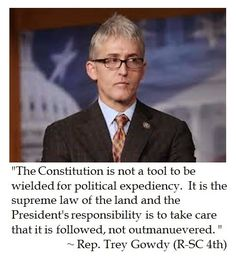 My Friend & Congressman Trey Gowdy on the Constitution....He is exactly what we need in Washington!