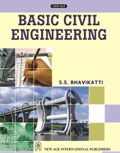 Download Basic Civil Engineering by S.S. Bhavikatti Free [pdf] - Civil Engineering - iamcivilengineer