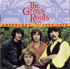 The Grass Roots One of my favorite groups...