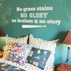 No grass stains no glory no bruises no story    vinyl wall decal by Old Barn Rescue Co.  Perfect way to finish off a sport themed bedroom!