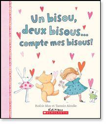 Un bisou, deux bisous, compte mes bisous!, de Ruthie May et Tamsin Ainslie - super mignon pour les tout-p'tits!