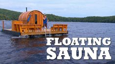 Building a FLOATING Sauna