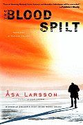 The Blood Spilt by Asa Larsson:  Chapter One Friday June 21 I am lying on my side on the kitchen sofa. Impossible to sleep. At this time of year, in the middle of summer, the nights are so light they allow you no rest. The clock on the wall above...