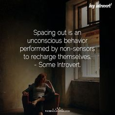 Spacing Out Is An Unconscious Behaviour - https://themindsjournal.com/spacing-unconscious-behaviour/