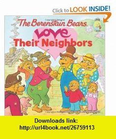 The Berenstain Bears Love Their Neighbors (Berenstain Bears/Living Lights) (9780310712497) Jan Berenstain, Mike Berenstain , ISBN-10: 0310712491  , ISBN-13: 978-0310712497 ,  , tutorials , pdf , ebook , torrent , downloads , rapidshare , filesonic , hotfile , megaupload , fileserve