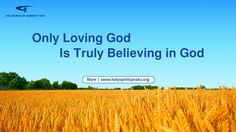 "Almighty God says, ""If today you pursue to love and know God, you not only need to undergo suffering and refining but also need to pay a price. Loving God is. Only Believe, The Descent, Praise God, Knowing God, Faith In God, In The Flesh, Motivation, Word Of God, Gods Love"