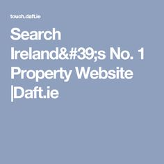 Search Ireland's No. 1 Property Website |Daft.ie