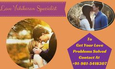 Love Problems With A Perfect Solutions By #love_vashikaran_specialist @ +91-981-5418307