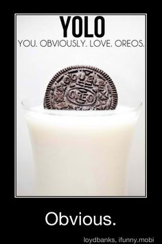 The real meaning of YOLO (with Milk too) @Sheridan Trinque Rider Especially the Triple Double Oreos :)