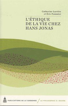 L'éthique de la vie chez Hans Jonas.  Publications de la Sorbonne, 2013.