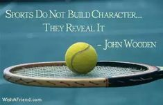 #johnwooden #quote #inspire #tennis #sports #fitness #workhard #character #learnlife #fugu