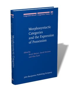 Morphosyntactic categories and the expression of possession / edited by Kersti Börjars, David Denison, Alan Scott - Amsterdam ; Philadelphia : John Benjamins, cop. 2013