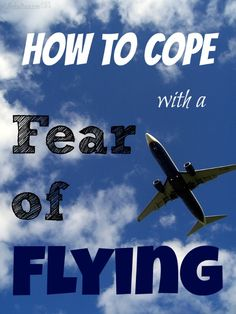 How to Cope with a Fear of Flying. We love that praying is included in this.