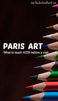 Teach the kids first and they will enjoy MORE! Paris is full of art. http://theeducationaltourist.com/paris-art-for-kids/
