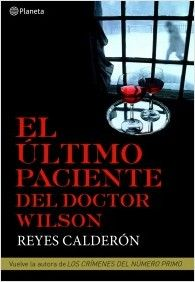 """""""El último paciente del doctor Wilson"""" de Reyes Calderón La jueza Lola MacHor recibe en su hotel un manuscrito en el que un individuo, que se hace llamar Rodrigo, le comunica que va a cometer una serie de asesinatos para poner a prueba su cordura.   Comienza un juego mortal al descubrir el rastro de una oleada de crímenes.  Con la ayuda de su marido y del inspector Iturri, MacHor se enfrentará a uno de los casos más insólitos y complejos de su carrera. Signatura:N CAL ult Novela negra…"""
