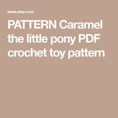 PATTERN Caramel the little pony PDF crochet toy pattern