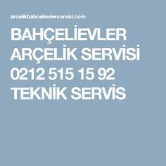 BAHÇELİEVLER ARÇELİK SERVİSİ 0212 515 15 92 TEKNİK SERVİS