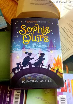 Kid View: Sophie Quire and the Last Storyguard by Jonathan Auxier (Peter Nimble series, book Books For Tweens, Literature Books, Girl Names, Good Books, Middle, Adventure, Reading, Kids, Beautiful